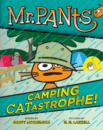 Mr. Pants: Camping Catastrophe! by Scott McCormick; Illustrated by R. H. Lazzell