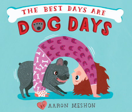 The Best Days Are Dog Days by Aaron Meshon