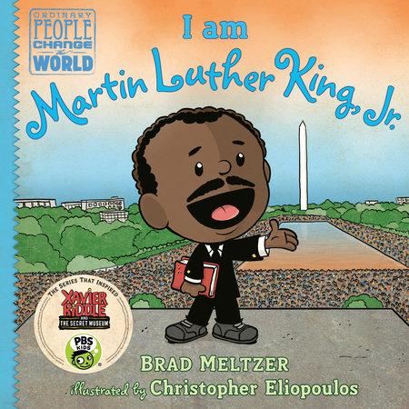 I Am Martin Luther King Jr By Brad Meltzer Penguinrandomhouse