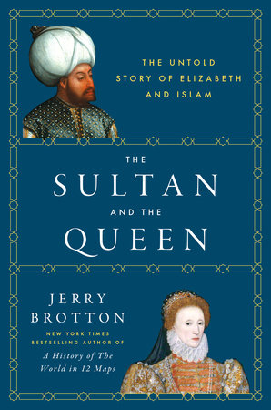 The Sultan and the Queen by Jerry Brotton