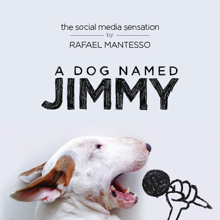 A Dog Named Jimmy by Rafael Mantesso