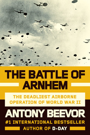 The Battle of Arnhem by Antony Beevor