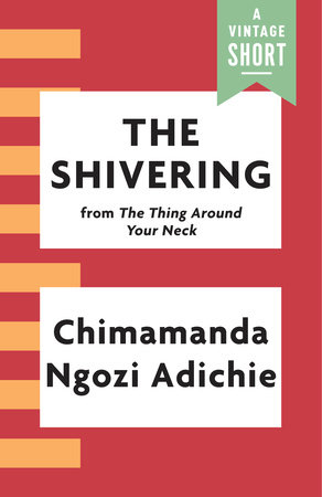 The Shivering by Chimamanda Ngozi Adichie