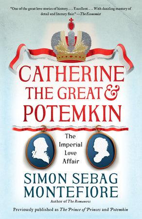 Catherine the Great & Potemkin by Simon Sebag Montefiore