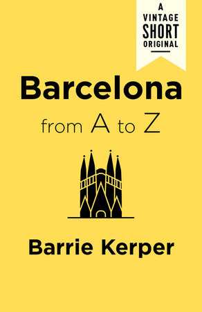 Barcelona from A to Z by Barrie Kerper