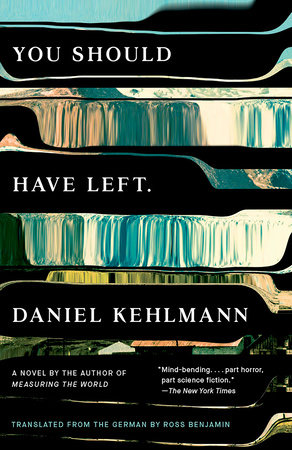You Should Have Left by Daniel Kehlmann