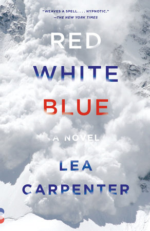 Red White Blue By Lea Carpenter Penguinrandomhousecom Books