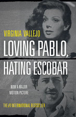 Loving Pablo, Hating Escobar by Virginia Vallejo