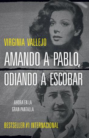 Amando a Pablo, odiando a Escobar by Virginia Vallejo