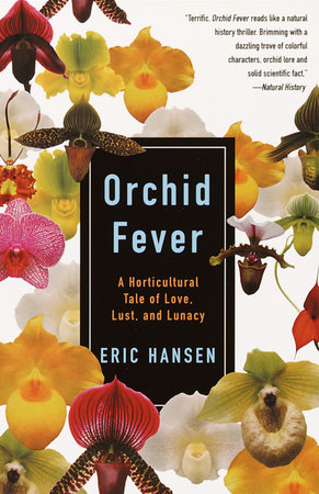 Orchid Fever by Eric Hansen