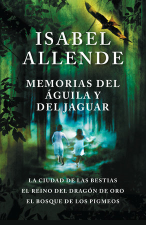 Memorias del águila y el jaguar by Isabel Allende