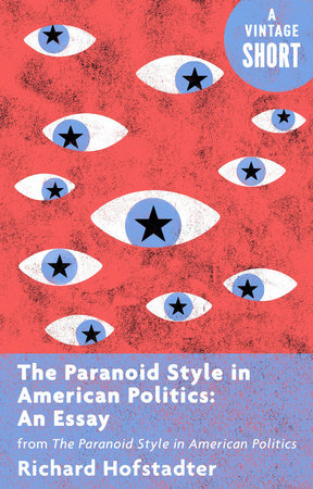 The cover of the book The Paranoid Style in American Politics: An Essay