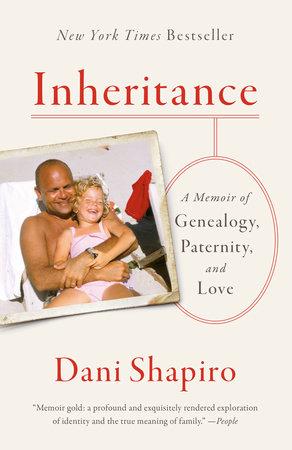 Inheritance by Dani Shapiro: 9780525434030   PenguinRandomHouse.com: Books