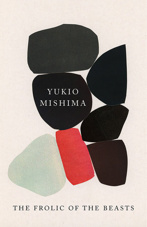 The Frolic of the Beasts by Yukio Mishima