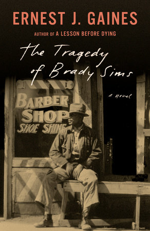The Tragedy of Brady Sims by Ernest Gaines