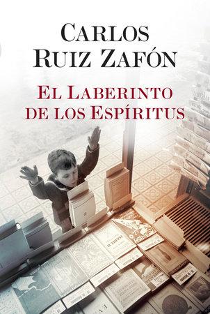 El Laberinto de los Espiritus by Carlos Ruiz Zafon