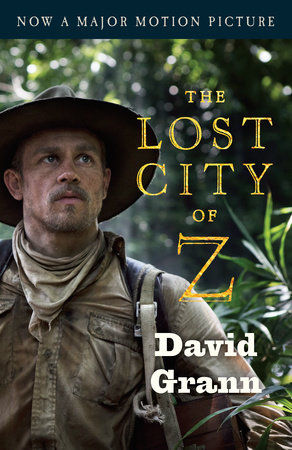 The Lost City of Z (Movie Tie-In) by David Grann