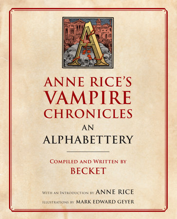 Anne Rice's Vampire Chronicles An Alphabettery by Becket and Anne Rice