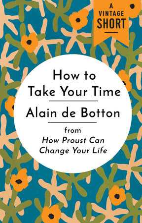 How to Take Your Time by Alain De Botton
