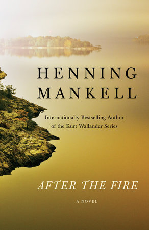 After the Fire by Henning Mankell