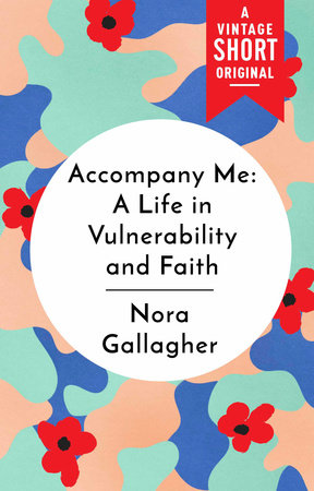 Accompany Me by Nora Gallagher