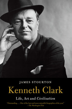 Kenneth Clark by James Stourton