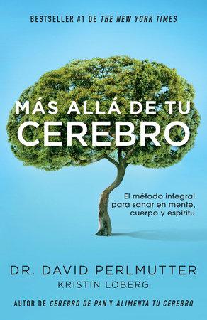 Más allá  de tu cerebro by David Perlmutter, M.D.
