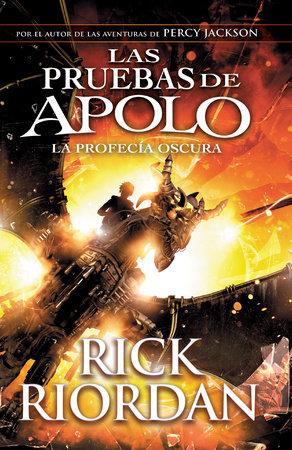 Las pruebas de Apolo, Libro 2: La profecía oscura by Rick Riordan