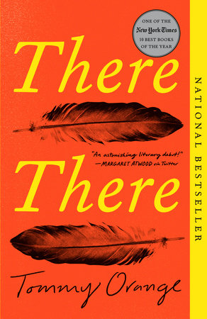 There There by Tommy Orange: 9780525436140 | PenguinRandomHouse.com: Books