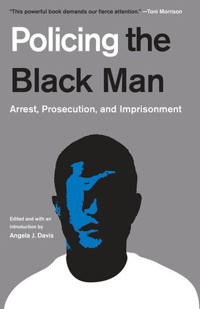 Policing the Black Man by Angela J. Davis, Bryan A. Stevenson, Marc Mauer, Bruce Western and Jeremy Travis