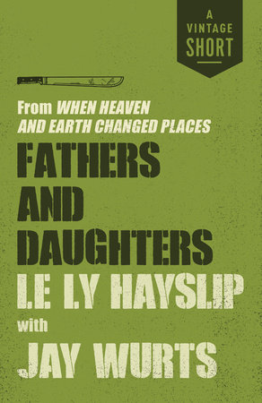 Fathers and Daughters by Le Ly Hayslip and Jay Wurts