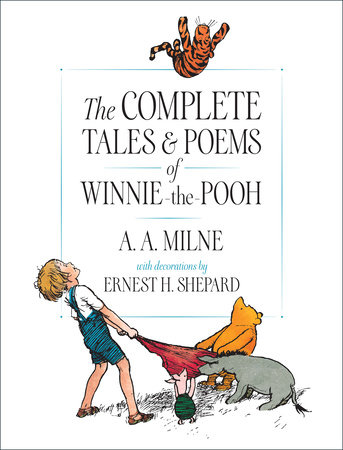 The Complete Tales and Poems of Winnie-the-Pooh/WTP by A. A. Milne