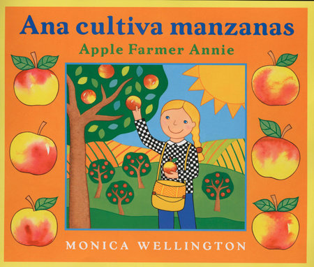 Ana Cultiva Manzanas/Apple Farmer Annie by Monica Wellington