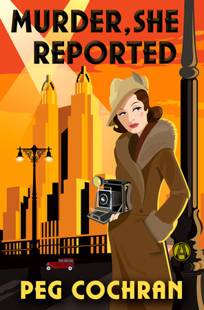 Murder, She Reported by Peg Cochran