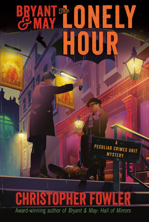 Bryant & May: The Lonely Hour by Christopher Fowler