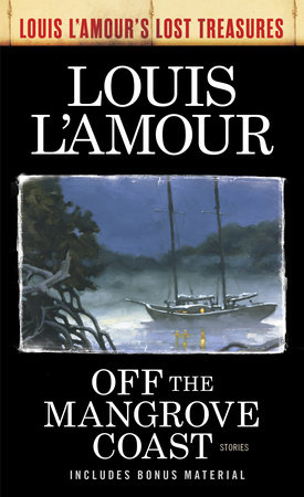 Off the Mangrove Coast (Louis L'Amour's Lost Treasures) by Louis L'Amour