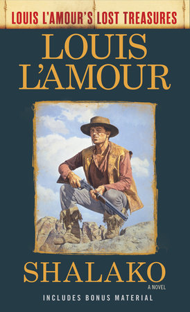 Shalako (Louis L'Amour's Lost Treasures) by Louis L'Amour