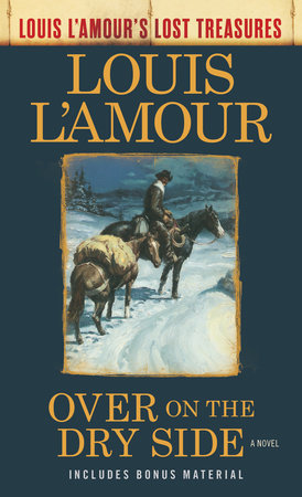 Over on the Dry Side (Louis L'Amour's Lost Treasures) by Louis L'Amour