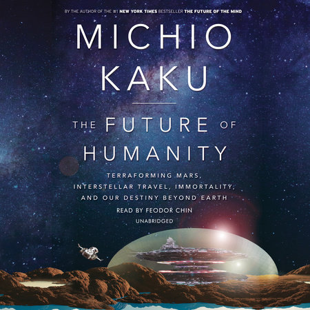The Future of Humanity by Michio Kaku