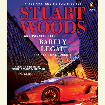 Barely Legal by Stuart Woods and Parnell Hall