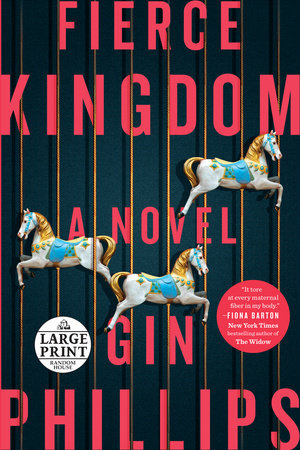 Fierce Kingdom by Gin Phillips