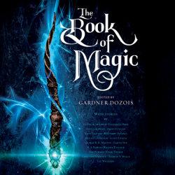 The Book of Magic by Elizabeth Bear, Scott Lynch & George