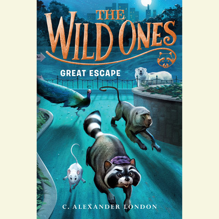 The Wild Ones: Great Escape by C. Alexander London