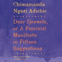 Dear Ijeawele, or A Feminist Manifesto in Fifteen Suggestions Cover