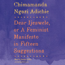 Dear Ijeawele, or A Feminist Manifesto in Fifteen Suggestions Cover