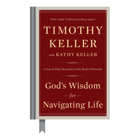 God's Wisdom for Navigating Life by Timothy Keller and Kathy Keller