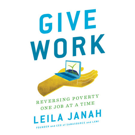 Give Work by Leila Janah