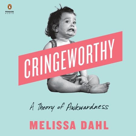 Cringeworthy by Melissa Dahl