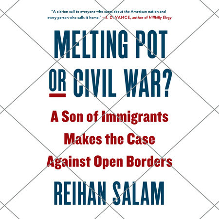 Melting Pot or Civil War? by Reihan Salam