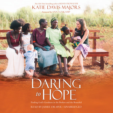Daring to Hope by Katie Davis Majors